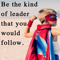 Lead by Example: Know the Qualities of a Good Leader