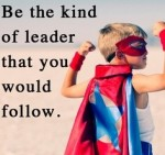 lead by example-qualities of a good leader-make a difference-leadership styles