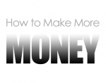 make more money-how to increase your income-how to become a millionaire-financially independent