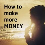 make more money how to increase your income how to become a millionaire financially independent