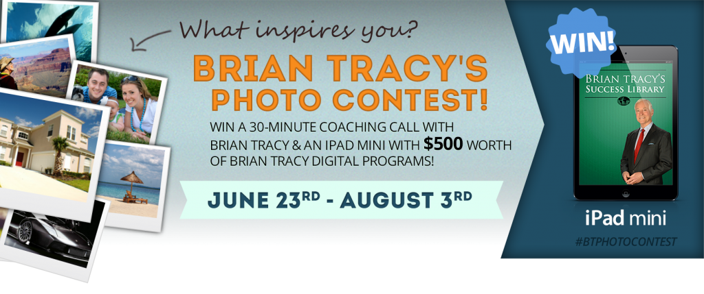 brian tracy photo contest success stories what inspires you
