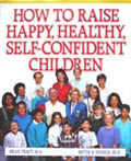 How to Raise Happy, Healthy, Self-Confident Children