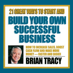 21_Great_Ways_to_Start_and_Build_Your_Own_Successful_Business__Brian_Tracy_Compact_Disc