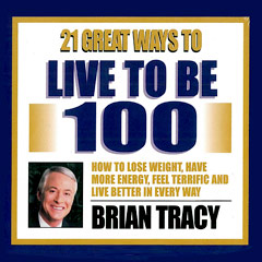 21 Great Ways to Live to be 100
