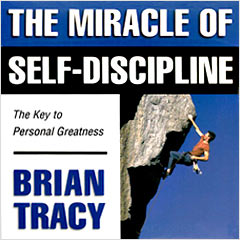 The Miracle of Self- Discipline