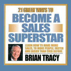 21 Great Ways to Become a Sales Superstar - Brian Tracy (MP3)