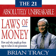 The 21 Absolutely Unbreakable Laws of Money